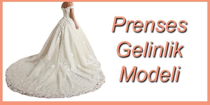 Prenses Gelinlik Modeli