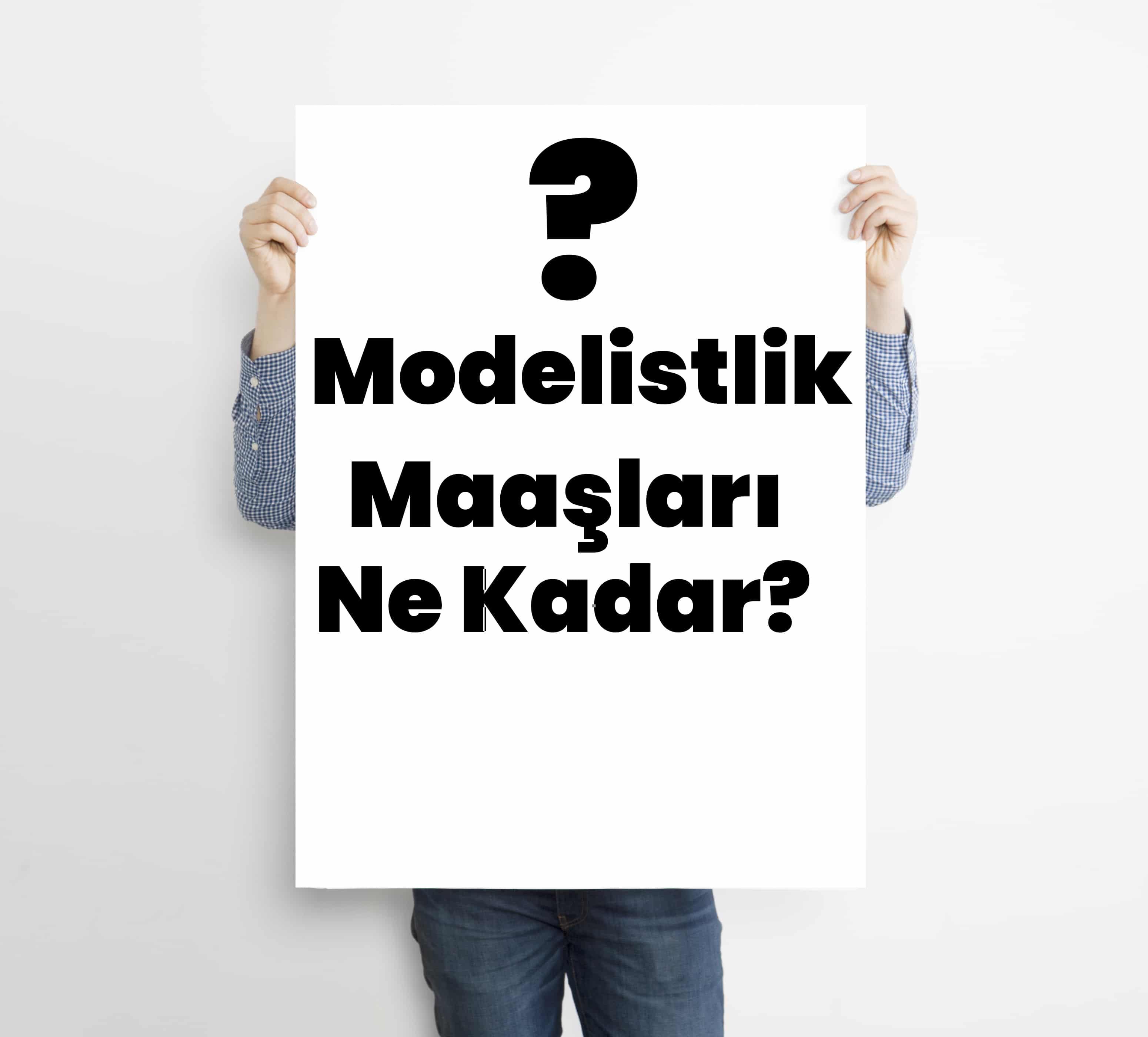 modelistlik maaşları ne kadar?